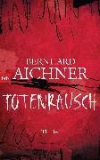 Cover-Bild zu Aichner, Bernhard: Totenrausch (eBook)