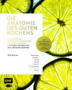 Cover-Bild zu Die Anatomie des guten Kochens. Die Vielfalt des Geschmacks einfach auf den Punkt gebracht