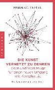 Cover-Bild zu Die Kunst vernetzt zu denken: Ideen und Werkzeuge für einen neuen Umgang mit Komplexität