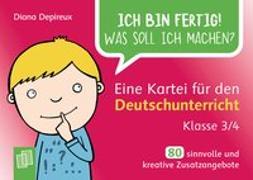 Cover-Bild zu Ich bin fertig! Was soll ich machen? Eine Kartei für den Deutschunterricht - Klasse 3/4 von Depireux, Diana
