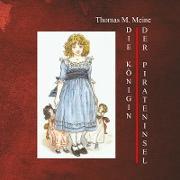 Cover-Bild zu Meine, Thomas M. (Hrsg.): Die Königin der Pirateninsel