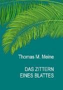 Cover-Bild zu Meine, Thomas M. (Hrsg.): Das Zittern eines Blattes