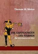 Cover-Bild zu Meine, Thomas M. (Hrsg.): Die Erfindungen des Narren