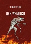 Cover-Bild zu Meine, Thomas M. (Hrsg.): Der Wendigo