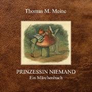 Cover-Bild zu Meine, Thomas M. (Hrsg.): Prinzessin Niemand