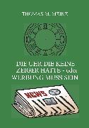 Cover-Bild zu Kaufman, Herbert: Die Uhr die keine Zeiger hatte - oder Werbung muss sein (eBook)