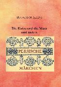 Cover-Bild zu Meine, Thomas M.: Die Katze und die Maus und andere persische Märchen (eBook)