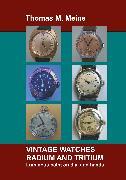 Cover-Bild zu Meine, Thomas M.: Vintage Watches - Radium and Tritium (eBook)