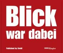 Cover-Bild zu BLICK war dabei: 60 Jahre Fotografie auf dem Boulevard