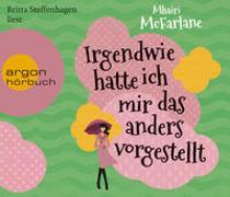 Cover-Bild zu McFarlane, Mhairi: Irgendwie hatte ich mir das anders vorgestellt