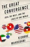 Cover-Bild zu Mahbubani, Kishore: The Great Convergence