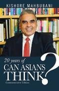 Cover-Bild zu Mahbubani, Kishore: Can Asians Think? Commemorative Edition (eBook)