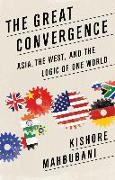 Cover-Bild zu Mahbubani, Kishore: The Great Convergence (eBook)