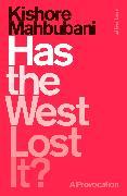 Cover-Bild zu Mahbubani, Kishore: Has the West Lost It? (eBook)