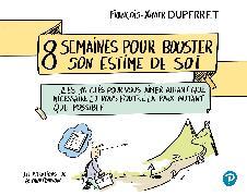 Cover-Bild zu Duperret, François-Xavier: 8 semaines pour booster son estime de soi