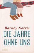 Cover-Bild zu Norris, Barney: Die Jahre ohne uns