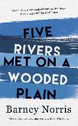 Cover-Bild zu Norris, Barney: Five Rivers Met on a Wooded Plain