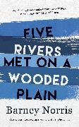 Cover-Bild zu Norris, Barney: Five Rivers Met on a Wooded Plain (eBook)