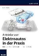Cover-Bild zu Antriebe von Elektroautos in der Praxis (eBook) von Schoblick, Robert