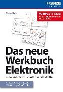 Cover-Bild zu Das neue Werkbuch Elektronik (eBook) von Klein, Rüdiger