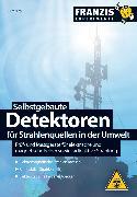 Cover-Bild zu Selbstgebaute Detektoren für Strahlenquellen in der Umwelt (eBook) von Lay, Peter