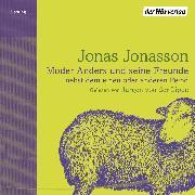 Cover-Bild zu Jonasson, Jonas: Mörder Anders und seine Freunde nebst dem einen oder anderen Feind (Audio Download)