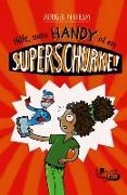 Cover-Bild zu Bertram, Rüdiger: Hilfe, mein Handy ist ein Superschurke! (eBook)