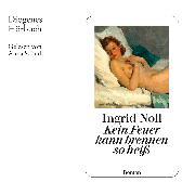 Cover-Bild zu Noll, Ingrid: Kein Feuer kann brennen so heiß (Audio Download)