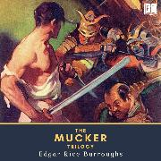 Cover-Bild zu Burroughs, Edgar Rice: The Mucker Trilogy (Audio Download)