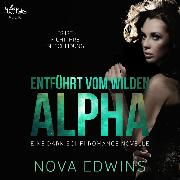Cover-Bild zu Edwins, Nova: Entführt vom wilden Alpha (Audio Download)