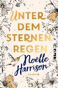 Cover-Bild zu Harrison, Noëlle: Unter dem Sternenregen (eBook)