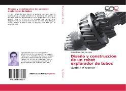 Cover-Bild zu Diseño y construcción de un robot explorador de tubos