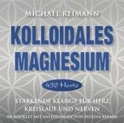 Cover-Bild zu Kolloidales Magnesium [432 Hertz]