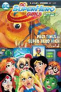 Cover-Bild zu Fontana, Shea: DC Super Hero Girls: Past Times at Super Hero High