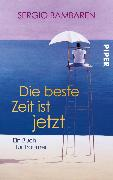 Cover-Bild zu Bambaren, Sergio: Die beste Zeit ist jetzt (eBook)