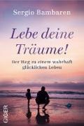 Cover-Bild zu Bambaren, Sergio: Lebe deine Träume (eBook)