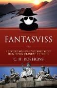 Cover-Bild zu eBook Fantasviss: Le Court mais pas trop Bref Récit d'un Espion Islandais en Suisse (Suisslande, #2)