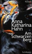 Cover-Bild zu Hahn, Anna Katharina: Am Schwarzen Berg