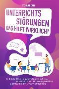 Cover-Bild zu Kuhn, Stephanie: Unterrichtssörungen - Das hilft wirklich (eBook)