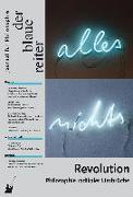 Cover-Bild zu Grunenberg, Antonia: Der Blaue Reiter. Journal für Philosophie / Revolution