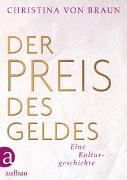 Cover-Bild zu von Braun, Christina: Der Preis des Geldes