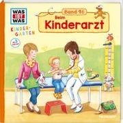 Cover-Bild zu Weller-Essers, Andrea: WAS IST WAS Kindergarten Band 16. Beim Kinderarzt