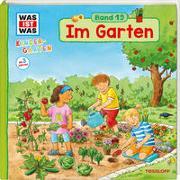 Cover-Bild zu Weller-Essers, Andrea: WAS IST WAS Kindergarten Band 19 Im Garten
