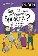 Cover-Bild zu Weller-Essers, Andrea: Sag mal, was ist eigentlich Sprache?