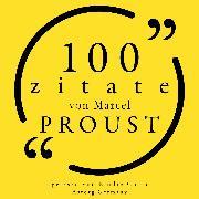Cover-Bild zu Proust, Marcel: 100 Zitate von Marcel Proust (Audio Download)