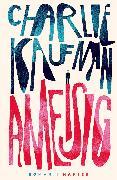 Cover-Bild zu Kaufman, Charlie: Ameisig (eBook)