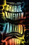 Cover-Bild zu Kaufman, Charlie: Antkind (eBook)