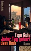 Cover-Bild zu Cole, Teju: Jeder Tag gehört dem Dieb