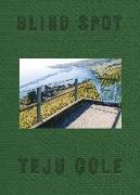 Cover-Bild zu Cole, Teju: Blind Spot
