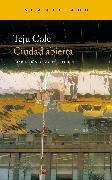 Cover-Bild zu Cole, Teju: Ciudad abierta (eBook)